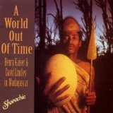 A World Out of Time: Henry Kaiser & David Lindley in Madagascar