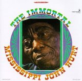 The Immortal Mississippi John Hurt