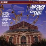 Wagner for Brass (Canadian Brass, members of the Berlin Philharmonic and the Bayreuth Festival Orchestra feat. conductor: Edo de Waart)