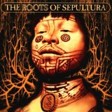 The Roots of Sepultura (disc 1: Roots)