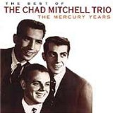 The Best of the Chad Mitchell Trio (The Mercury Years)