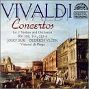 Concertos for Two Violins, String Orchestra and Basso Continuo (Virtuosi di Praga feat. violin: Josef Suk, Old?ich Vl?ek)