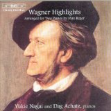 Wagner Highlights: arranged for two pianos by Max Reger