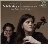 Cello sonata Op. 36 / Lyric Pieces (violoncello: Emmanuelle Bertrand, piano: Pascal Amoyel)
