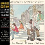 The London Howlin' Wolf Sessions: Rarities Edition