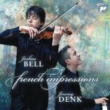 French Impressions (Violin: Joshua Bell & piano: Jeremy Denk)