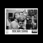NEW BAD THINGS