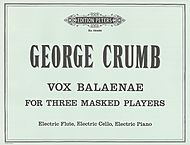 George Crumb: Vox Balaenae (Voice of the Whale) for Three Masked Players