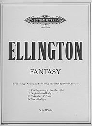 Ellington Fantasy (Four Songs Arranged for String Quartet by Paul Chihara)