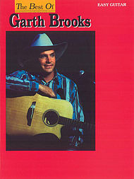 Garth Brooks: The Best of Garth Brooks For Easy Guitar