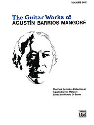 Agustin Barrios Mangore: Guitar Works of Agustin Barrios Mangore, Vol. I