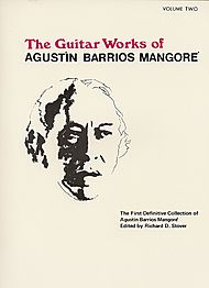 Agustin Barrios Mangore: Guitar Works of Agustin Barrios Mangore, Vol. II