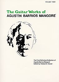 Agustin Barrios Mangore: Guitar Works of Agustin Barrios Mangore, Vol. III