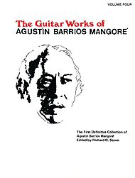Agustin Barrios Mangore: Guitar Works Of Agustin Barrios Mangore - Volume Four
