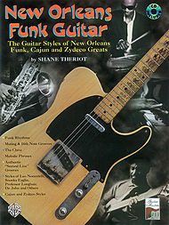 New Orleans Funk Guitar - the Guitar Styles of New Orleans Funk, Cajun, and Zydeco Greats Book/CD