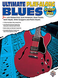 Keith Wyatt, Pedro Wyant, Robben Ford, Scott Henderson, Steve Trovato, Willie Scoggens: Ultimate Guitar Blues Play-Along (Book and CD)