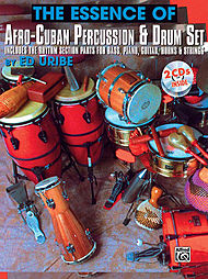 Essence of Afro-Cuban Percusion and Drum Set Includes the Rhthm Section Paprts for Bass, Piano, Guitar, Horns and Strings Book/2 CD