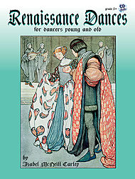 Renaissance Dances for Dancers Young and Old (includes CD) Includes accompaniments for piano, recorder and percussion