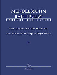 Felix Mendelssohn Bartholdy: New Edition Of The Complete Organ Works, Volume 2 - Six Sonatas Op. 65