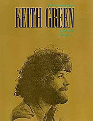 Keith Green: Ministry Years 1980-1982, Volume 2