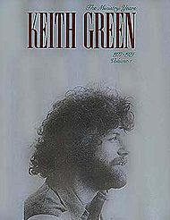 Keith Green: Ministry Years 1977-1979, Volume 1