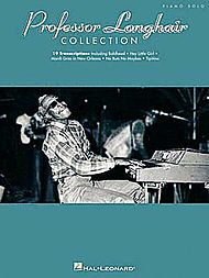 Professor Longhair: The Professor Longhair Collection