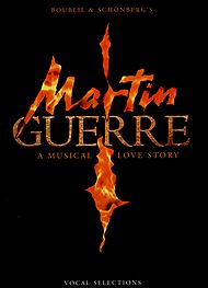 Martin Guerre - A Musical Love Story