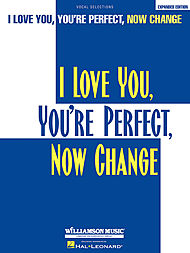 I Love You, You''re Perfect, Now Change