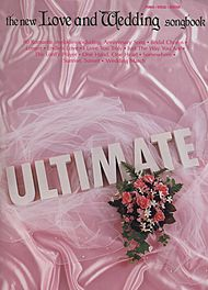 The Ultimate Love And Wedding Songbook