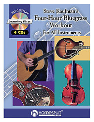 Steve Kaufman''s Four-Hour Bluegrass Workout