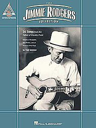 Jimmie Rodgers: The Jimmie Rodgers Collection