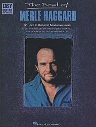 Merle Haggard: The Best Of Merle Haggard - Easy Guitar
