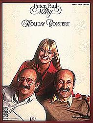 Peter, Paul and Mary: Peter, Paul and Mary - Holiday Concert