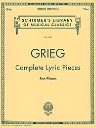 Edvard Grieg: Complete Lyric Pieces (Centennial Edition)