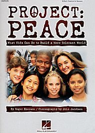 Project: Peace - What Kids Can Do to Build a More Tolerant World (Musical)