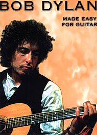 Bob Dylan: Bob Dylan Made Easy For Guitar