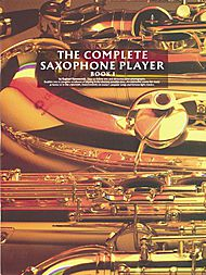 The Complete Saxophone Player - Book 1