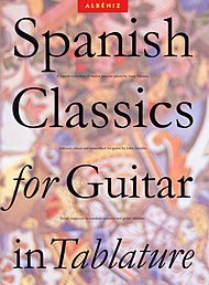 Isaac Albeniz: Spanish Classics for Guitar in Tablature