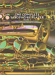 The Complete Saxophone Player - Book 4