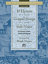 Mark Hayes Vocal Solo Collection - 10 Hymns & Gospel Songs For Solo Voice/book (medium High)