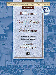 Mark Hayes Vocal Solo Collection - 10 Hymns & Gospel Songs For Solo Voice/book And Accompaniment Cd (medium Low)