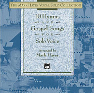 Mark Hayes Vocal Solo Collection - 10 Hymns & Gospel Songs For Solo Voice/listening Cd (full Performance-10 Titles-mixed Voicings)