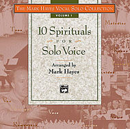 Mark Hayes Vocal Solo Collection - 10 Spirituals For Solo Voice/listening Cd (full Performance - 10 Titles - Mixed Voicings)