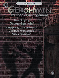 Gershwin By Special Arrangement Alto Saxophone Book And Cd