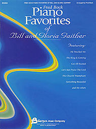 Fred Bock Piano Favorites of Bill and Gloria Gaither