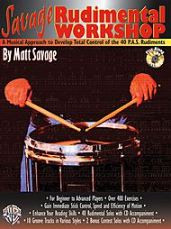 Savage Rudimental Workshop A Musical Approach To Delevop Total Control Of The 40 P.a.s. Rudiments Cd Included