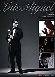 Luis Miguel: Selections From Romance, Segundo Romance, And Romances