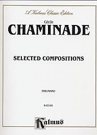 Cecile Chaminade: Selected Compositions for Piano