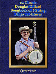 Douglas Dillard: The Classic Douglas Dillard Songbook Of 5-String Banjo Tablatures