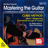 Mastering the Guitar Class Method Level 1, Elementary to 8th Grade Edition